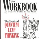 The Workbook The Magic of Quantum Leap Thinking by James J. Mapes