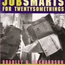 Jobsmarts For Twentysomethings by Bradley G. Richardson 0679757171