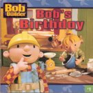 Bob's Birthday Bob the Bulider #1 by Diane Redmond 0689845456