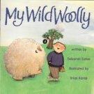 My Wild Woolly by Deborah Eaton 0153067438