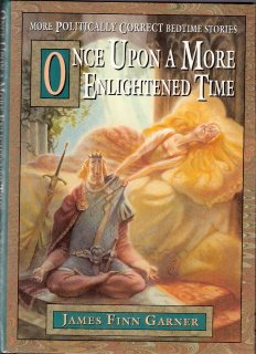 Once Upon A More Enlightened Time by James Finn Garner 0028604199