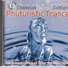 Chemical Dance Culture Test 1: Phuturistic Trance