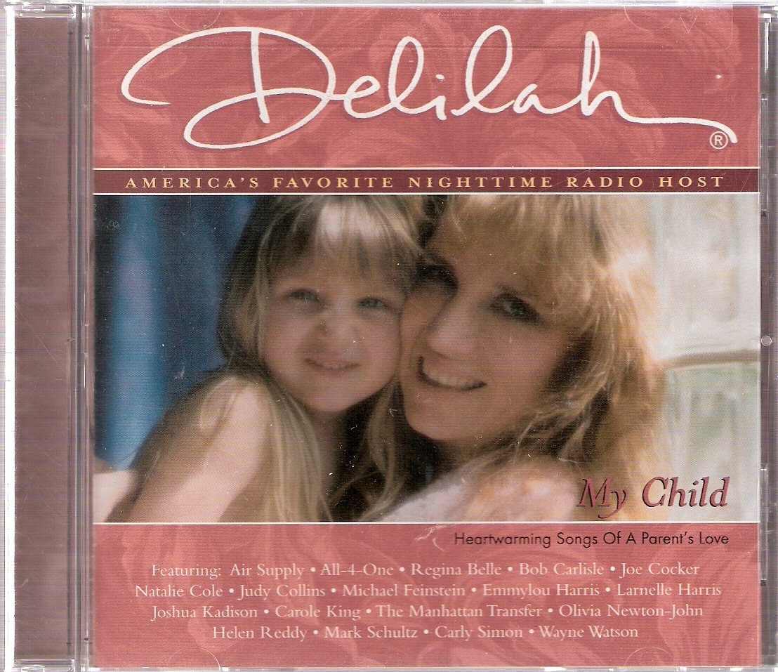 Delilah My Child (Heartwarming Songs Of A Parent's Love Various Artists