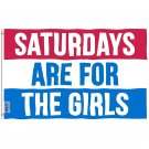 Fly Breeze Saturdays Are For The Girls Flag with Brass Grommets 3X5Ft Banner USA Polyester