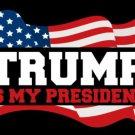 Trump Is My President Flag 3x5Ft MAGA President USA