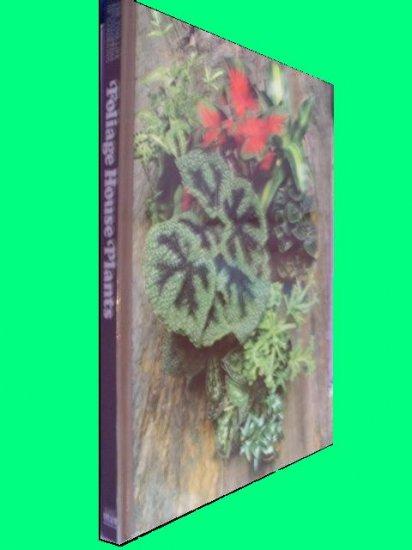 Time Life Encyclopedia of Gardening*Foliage House Plants*