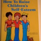 How to Raise Children's Self-Esteem*Harris Clemes*