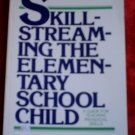 Skill Streaming the Elementary School Child