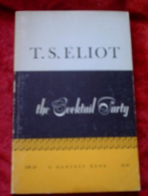 T.S. Elliot* The Cocktail Party*1950