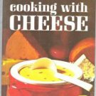 Better Homes & Garden Cooking With Cheese Cook Bk 1973