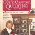 More Quick Country Quilting by DEBBIE MUMM  1994