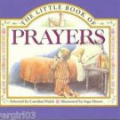 The Little Book of Prayers by Caroline Walsh