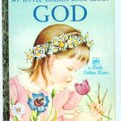 My Little Golden Book About GOD ~ Eloise Wilkin