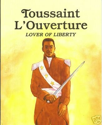 The Story Of Toussaint L'Ouverture - World Leader
