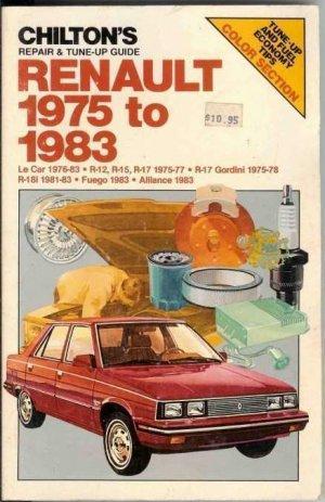 Chilton's Renault 1975 - 1983 Repair & Tune-up Guide Manual