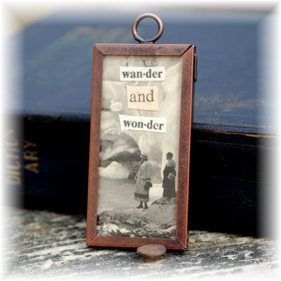 "One of a Kind ""Wander & Wonder"" Framed Pendant; made by Ms. J jewelry"