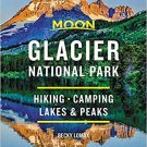 Moon Glacier National Park: Hiking, Camping, Lakes & Peaks (Travel Guide) Paperback