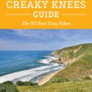 The Creaky Knees Guide Northern California: The 80 Best Easy Hikes Paperback