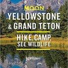 Moon Yellowstone & Grand Teton: Hike, Camp, See Wildlife Paperback