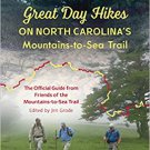 Great Day Hikes on North Carolina's Mountains-to-Sea Trail Paperback