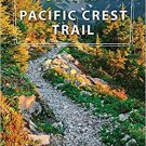Moon Drive & Hike Pacific Crest Trail: The Best Trail Towns, Day Hikes, and Road Trips Paperback
