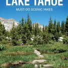 The Dirt Around Lake Tahoe: Must-Do Scenic Hikes Paperback