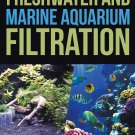 Freshwater and Marine Aquarium Filtration The Path Toward Camelot Paperback