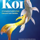 Koi: A Complete Guide to Their Care and Color Varieties Paperback