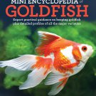 Mini Encyclopedia of Goldfish: Expert Practical Guidance on Keeping Goldfish Paperback