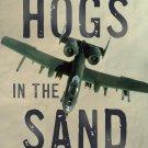 Hogs in the Sand: A Gulf War A-10 Pilot's Combat Journal Paperback