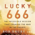 Lucky 666 : The Impossible Mission That Changed the War in the Pacific Paperback