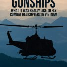 Guts 'N Gunships: What it was Really Like to Fly Combat Helicopters in Vietnam Hardcover