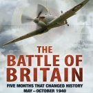 The Battle of Britain: Five Months That Changed History; May-October 1940 Paperback