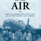 Masters of the Air: America's Bomber Boys Who Fought the Air War Against Nazi Germany Paperback