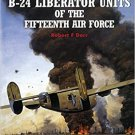 B-24 Liberator Units of the Fifteenth Air Force Paperback