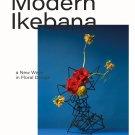 Modern Ikebana: A New Wave in Floral Design Hardcover