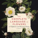 The Complete Language of Flowers: A Definitive and Illustrated History  Paperback