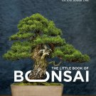 The Little Book of Bonsai: An Easy Guide to Caring for Your Bonsai Tree Hardcover