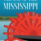 Cruising the Mississippi: From New Orleans to Memphis on a genuine paddlewheeler Paperback