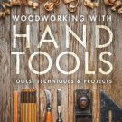 Woodworking with Hand Tools: Tools, Techniques & Projects Paperback