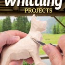 20-Minute Whittling Projects: Fun Things to Carve from Wood Paperback