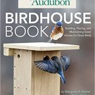 Audubon Birdhouse Book: Building, Placing, and Maintaining Great Homes for Great Birds Paperback