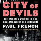City of Devils: The Two Men Who Ruled the Underworld of Old Shanghai Paperback