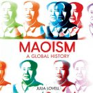 Maoism: A Global History Paperback by Julia Lovell