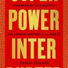 Superpower Interrupted: The Chinese History of the World Hardcover by Michael Schuman