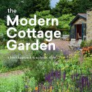 The Modern Cottage Garden: A Fresh Approach to a Classic Style Hardcover