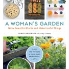 A Woman's Garden: Grow Beautiful Plants and Make Useful Things Paperback