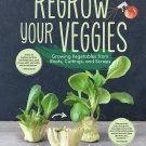 Regrow Your Veggies: Growing Vegetables from Roots, Cuttings, and Scraps Paperback