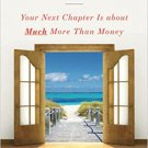 Healthy Aging Book Retiring?: Your Next Chapter Is about Much More Than Money Paperback