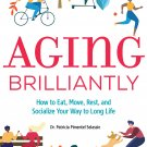 HEALTHY AGING BOOK Aging Brilliantly: How to Eat, Move, Rest, and Socialize Your Way to Long Life